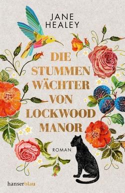 Die stummen Wächter von Lockwood Manor von Healey,  Jane, Keller,  Susanne