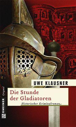 Die Stunde der Gladiatoren von Klausner,  Uwe