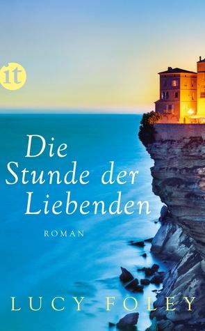Die Stunde der Liebenden von Dormagen,  Christel, Foley,  Lucy, Heinrich,  Brigitte
