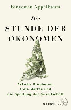 Die Stunde der Ökonomen von Appelbaum,  Binyamin, Wiese,  Martina