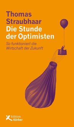 Die Stunde der Optimisten von Straubhaar,  Thomas