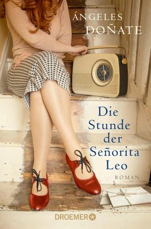 Die Stunde der Señorita Leo von Doñate,  Ángeles, Zickmann,  Petra