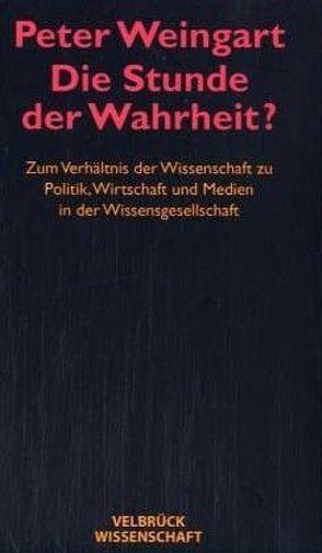 Die Stunde der Wahrheit? – Studienausgabe von Weingart,  Peter