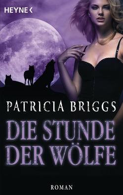 Die Stunde der Wölfe von Briggs,  Patricia, Lamatsch,  Vanessa