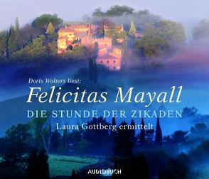 Die Stunde der Zikaden von Mayall,  Felicitas, Wolters,  Doris, Zimber,  Corinna