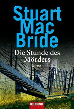 Die Stunde des Mörders von Jaeger,  Andreas, MacBride,  Stuart