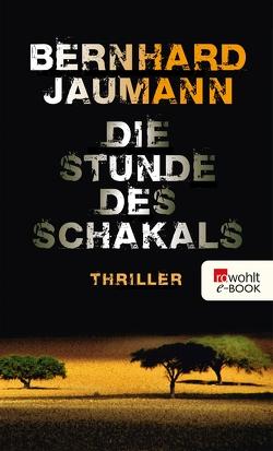 Die Stunde des Schakals von Jaumann,  Bernhard