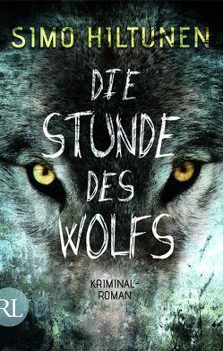 Die Stunde des Wolfs von Hiltunen,  Simo, Uhlmann,  Peter