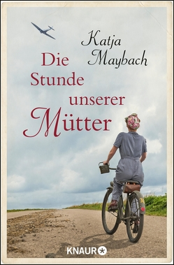 Die Stunde unserer Mütter von Maybach,  Katja
