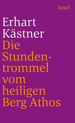 Die Stundentrommel vom heiligen Berg Athos von Kästner,  Erhart
