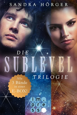 SUBLEVEL: Die SUBLEVEL-Trilogie: Alle drei Bände in einer E-Box! von Hörger,  Sandra