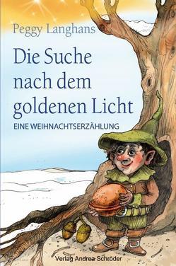 Die Suche nach dem goldenen Licht von Badel,  Christian, Langhans,  Peggy