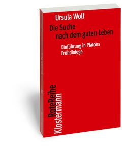 Die Suche nach dem guten Leben von Wolf,  Ursula