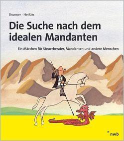 Die Suche nach dem idealen Mandanten von Brunner,  Gerhard, Heißler,  Sven Oliver