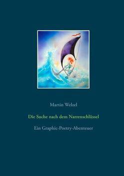 Die Suche nach dem Narrenschlüssel von Welzel,  Martin