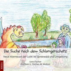 Die Suche nach dem Schlangenschatz von Fischer,  Uwe, Wobser,  M.