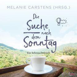 Die Suche nach dem Sonntag von Carstens,  Melanie