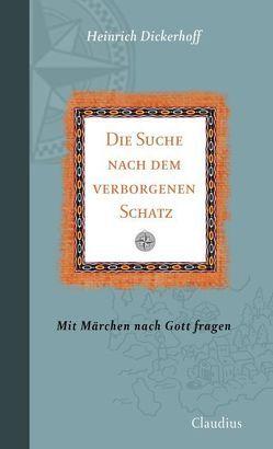 Die Suche nach dem verborgenen Schatz von Dickerhoff,  Heinrich