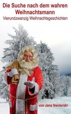 Die Suche nach dem wahren Weihnachtsmann von Swiderski,  Jana