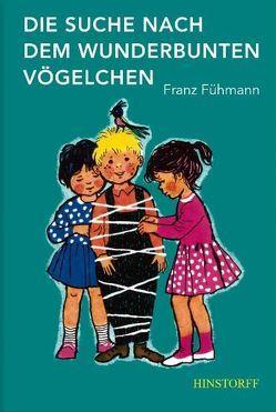 Die Suche nach dem wunderbunten Vögelchen von Friebel,  Inge, Fühmann,  Franz, Walberg,  Ernst J
