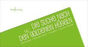 Die Suche nach den goldenen Hügeln von Bach,  Manuela, Rachel,  Martina
