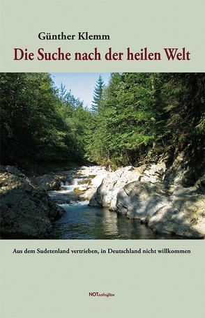 Die Suche nach der heilen Welt von Klemm,  Günther
