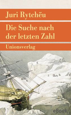 Die Suche nach der letzten Zahl von Kossuth,  Charlotte, Kossuth,  Leonhard, Rytchëu,  Juri
