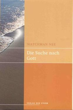 Die Suche nach Gott von Nee,  Watchman