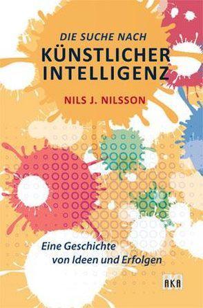 Die Suche nach Künstlicher Intelligenz von Nilsson,  Nils J.