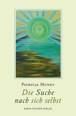 Die Suche nach sich selbst von Mundt,  Patrycja