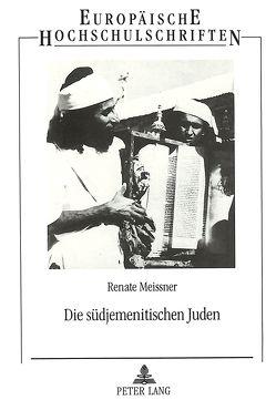 Die südjemenitischen Juden von Meissner,  Renate