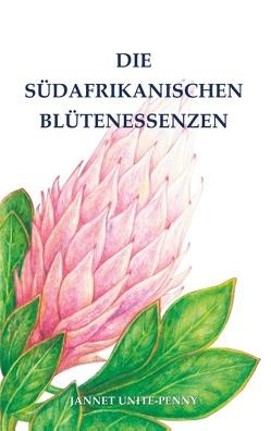 Die Südafrikanischen Blütenessenzen von Unite-Penny,  Jannet