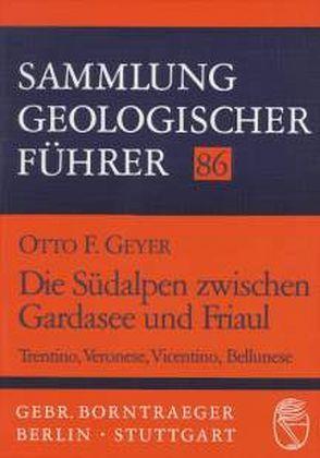 Die Südalpen zwischen Gardasee und Friaul von Geyer,  Otto F
