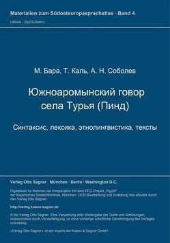 Die südaromunische Mundart von Turia (Pindos) von Bara,  M, Kahl,  T, Sobolev,  A. N.