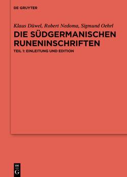 Die südgermanischen Runeninschriften von Düwel,  Klaus, Nedoma,  Robert, Oehrl,  Sigmund