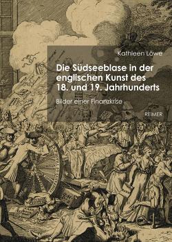 Die Südseeblase in der englischen Kunst des 18. und 19. Jahrhunderts von Löwe,  Kathleen