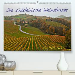 Die Südsteirischen WeinstrasseAT-Version (Premium, hochwertiger DIN A2 Wandkalender 2020, Kunstdruck in Hochglanz) von Gärtner,  Mikel