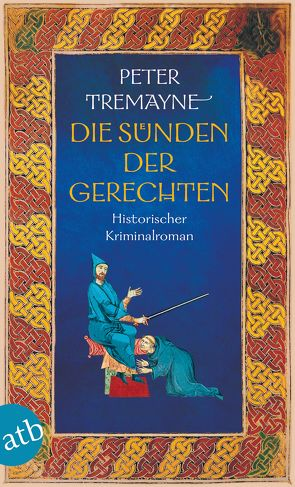 Die Sünden der Gerechten von Tremayne,  Peter, Wohl,  Bela