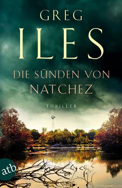 Die Sünden von Natchez von Iles,  Greg, Seeberger,  Ulrike