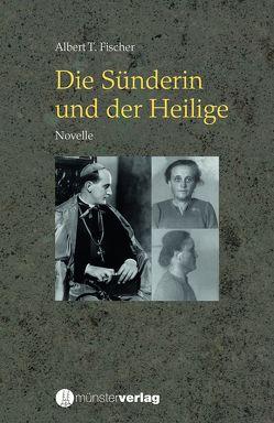 Die Sünderin und der Heilige von Fischer,  Albert T.