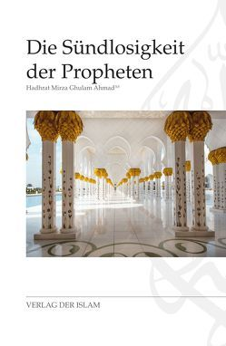 Die Sündlosigkeit der Propheten von Ahmad,  Hadhrat Mirza Ghulam