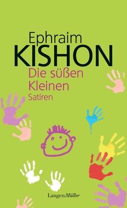 Die süßen Kleinen von Kishon,  Ephraim