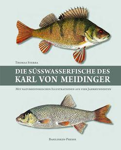Die Süßwasserfische des Karl von Meidinger von Sterba,  Thomas