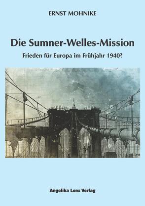 Die Sumner-Welles-Mission von Mohnike,  Ernst