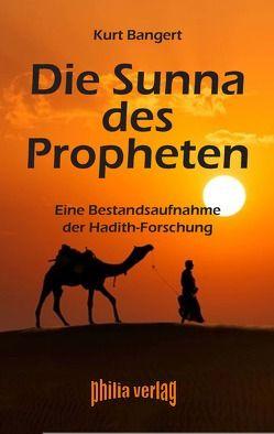 Die Sunna des Propheten von Bangert,  Kurt