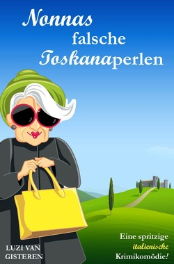 Die Super-Nonna / Nonnas falsche Toskanaperlen von van Gisteren,  Luzi