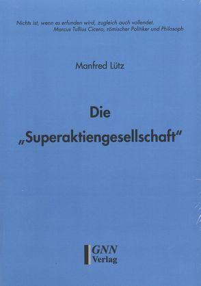 """Die """"Superaktiengesellschaft"""" von Lütz,  Manfred"""