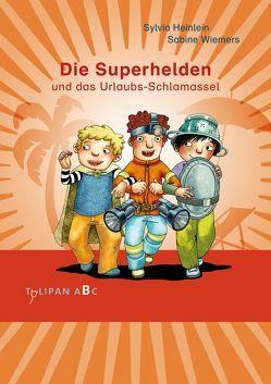 Die Superhelden und das Urlaubs-Schlamassel von Heinlein,  Sylvia, Wiemers,  Sabine