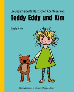 Die superheldenfantastischen Abenteuer von Teddy Eddy und Kim von Höfer,  Ingrid