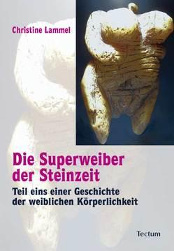 Die Superweiber der Steinzeit von Lammel,  Christine